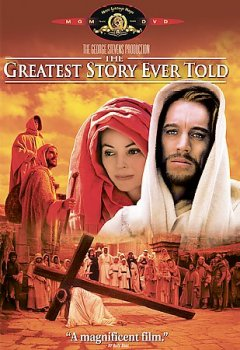 The greatest story ever told /  George Stevens presents ; released through United Artists ; screenplay by James Lee Barrett, George Stevens ; produced and directed by George Stevens.