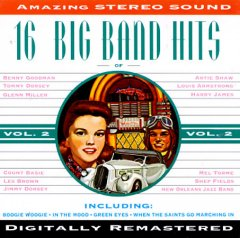The big band era. 16  big band hits.
