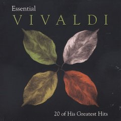 Essential Vivaldi : [20 of his greatest hits].