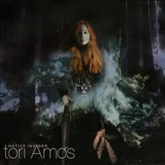 Native invader /  Tori Amos. - Tori Amos.