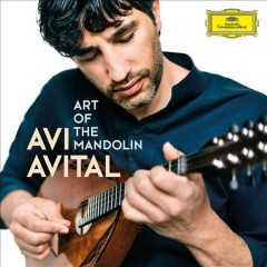 Art of the mandolin /  Avi Avital. - Avi Avital.