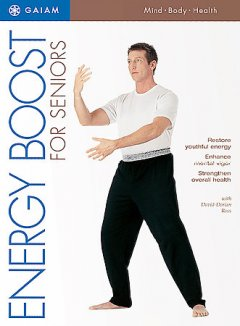 Energy boost for seniors /  produced & directed by Ted Landon ; written by David-Dorian Ross, Ted Landon ; edited by Donna M. Izzo.