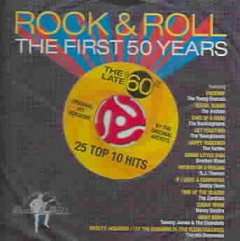 Rock & roll the first 50 years. 25 top 10 hits.