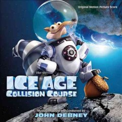 Ice age. original motion picture soundtrack / music composed and conducted by John Debney. - music composed and conducted by John Debney.