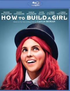 How to build a girl /  directed by Coky Giedroyc.