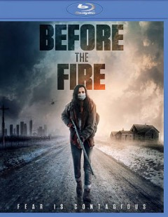 Before the fire /  Charlie Buhler, director. - Charlie Buhler, director.