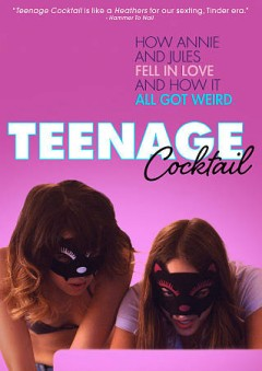 Teenage cocktail /  Backup Media presents ; a Snowfort Picture production ; produced by Travis Stevens ; written, directed and edited by John Carchietta.