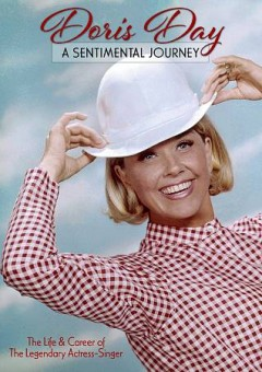Doris Day : a sentimental journey / director, Dick Carter. - director, Dick Carter.