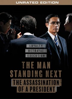 The man standing next : the assassination of a president / Showbox presents ; a Hive Media Corp/Gemstone Pictures production ; written by Woo Min-Ho, Lee Ji-Min ; produced by Kim Won-Kuk, Kang Sarah ; directed by Woo Min-Ho.