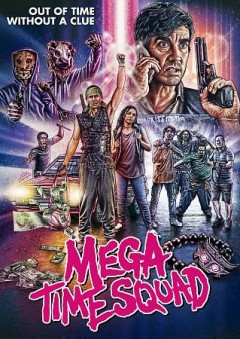 Mega time squad /  written and directed by Tim Van Dammen. - written and directed by Tim Van Dammen.