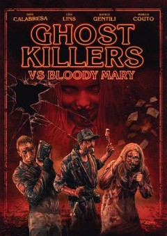 Ghost killers vs. Bloody Mary /  director, Fabricio Bittar.
