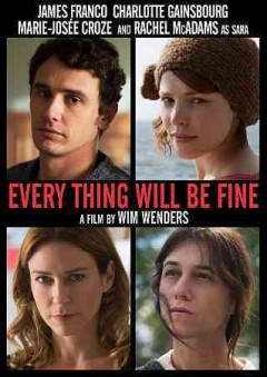 Every thing will be fine /  IFC Films and Neue Road Movies present in association with Hanway Films a Neue Road Movies production in coproduction with Montauk Productions Canada, BAC Films, Gota Film, Mer Film, Film i Väst, Fuzz and ZDF/Arte ; written by Bjørn Olaf Johannessen ; directed by Wim Wenders. - IFC Films and Neue Road Movies present in association with Hanway Films a Neue Road Movies production in coproduction with Montauk Productions Canada, BAC Films, Gota Film, Mer Film, Film i Väst, Fuzz and ZDF/Arte ; written by Bjørn Olaf Johannessen ; directed by Wim Wenders.