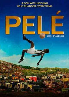 Pelé : birth of a legend / an Imagine Entertainment and Seine Pictures production ; producers Kim Roth, Colin Wilson, Brian Grazer, Ivan Orlic ; written and directed by Jeffery Zimbalist, Michael Zimbalist. - an Imagine Entertainment and Seine Pictures production ; producers Kim Roth, Colin Wilson, Brian Grazer, Ivan Orlic ; written and directed by Jeffery Zimbalist, Michael Zimbalist.