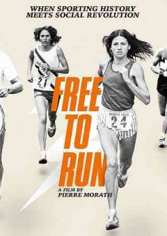 Free to run /  Sundance Selects, Point Prod, Yuzu Productions, Eklektrik Productions & Journ 2 Fete ; directed by Pierre Morath. - Sundance Selects, Point Prod, Yuzu Productions, Eklektrik Productions & Journ 2 Fete ; directed by Pierre Morath.