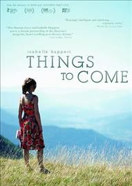 Things to come /  written by Mia Hansen-Løve with Sarah Le Picard and Solal Forte ; directed by Mia Hansen-Løve. - written by Mia Hansen-Løve with Sarah Le Picard and Solal Forte ; directed by Mia Hansen-Løve.