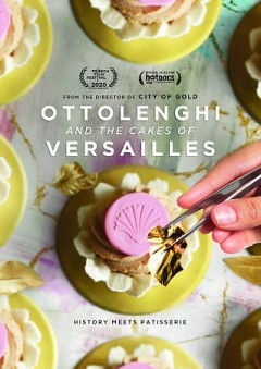 Ottolenghi and the cakes of Versailles /  a film by Laura Gabbert ; original Productions presents ; in association with 50 Degrees Entertainment ; produced by Jeff Frey, Lauren Deuterman, Mohamed Alrafi, Steve Robillard ; directed by Laura Gabbert. - a film by Laura Gabbert ; original Productions presents ; in association with 50 Degrees Entertainment ; produced by Jeff Frey, Lauren Deuterman, Mohamed Alrafi, Steve Robillard ; directed by Laura Gabbert.