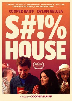Shithouse /  IFC Films presents ; a CMR production ; written & directed by Cooper Raiff ; produced by Divi Crockett, Will Youmans, Cooper Raiff.