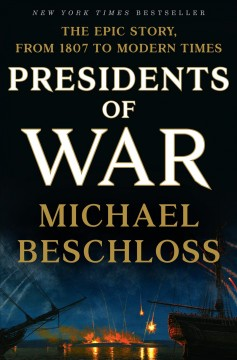 Presidents Of War / Michael Beschloss