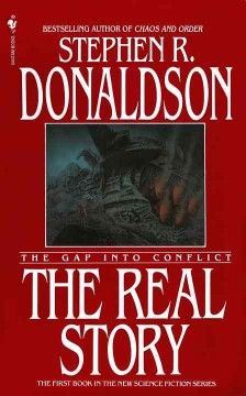 The real story : the gap into conflict / Stephen R. Donaldson.