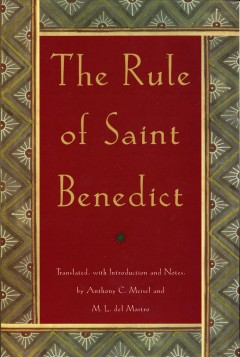 The rule of St. Benedict /  translated, with introduction and notes by Anthony C. Meisel and M.L. del Mastro.
