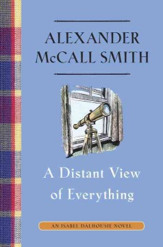 A distant view of everything /  Alexander McCall Smith. - Alexander McCall Smith.