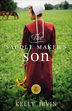 The saddle maker's son /  Kelly Irvin.