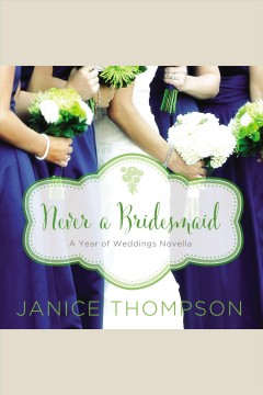 Never a bridesmaid : a May wedding story / Janice Thompson.
