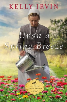 Upon a spring breeze /  Kelly Irvin.