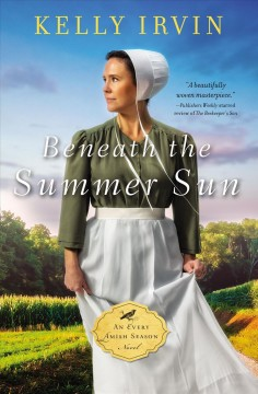 Beneath the summer sun /  Kelly Irvin. - Kelly Irvin.