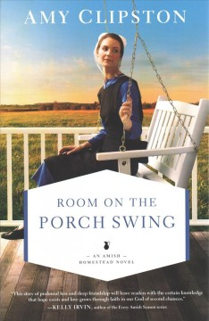 Room on the porch swing /  Amy Clipston.