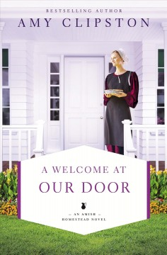 A welcome at our door /  Amy Clipston.