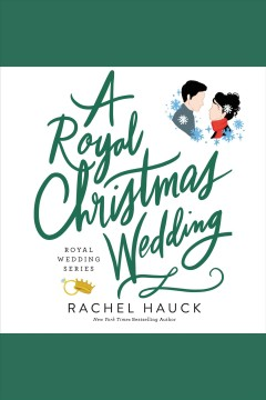 A royal Christmas wedding /  Rachel Hauck. - Rachel Hauck.