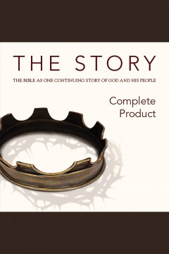 The story : the Bible as one continuing story of God and his people : [selections from the New International Version].