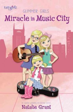 Miracle in Music City /  by Natalie Grant ; with Naomi Kinsman. - by Natalie Grant ; with Naomi Kinsman.