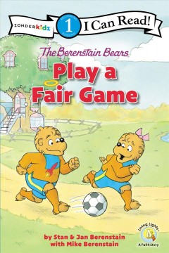 The Berenstain Bears play a fair game /  by Stan & Jan Berenstain with Mike Berenstain. - by Stan & Jan Berenstain with Mike Berenstain.
