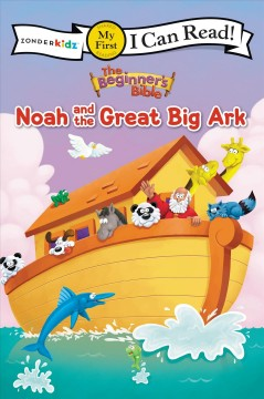 Noah and the Great Big Ark : Genesis 6-9.