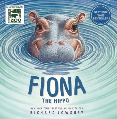 Fiona the hippo /  New York times bestselling illustrator Richard Cowdrey.