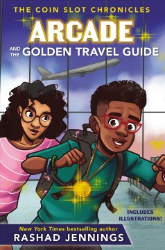 Arcade and the golden travel guide /  Rashad Jennings ; with Jill Osborne.