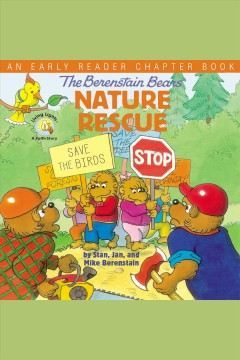 The Berenstain Bears' nature rescue : an early reader chapter book.