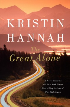 The Great Alone / Kristin Hannah - Kristin Hannah