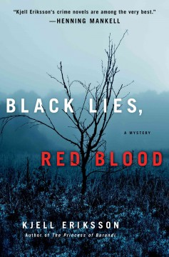 Black lies, red blood /  Kjell Eriksson ; translated from the Swedish by Paul Norlen.