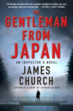 The gentleman from Japan : an Inspector O novel / James Church. - James Church.