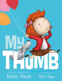 My thumb /  Karen Hesse ; illustrated by Rich Deas. - Karen Hesse ; illustrated by Rich Deas.