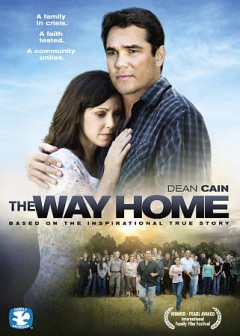 The way home /  a Red Five Entertainment production ; produced by Clint Hutchinson and Lance W. Dreesen ; written and directed by Lance W. Dressen ; executive producer Randy Simpkins.