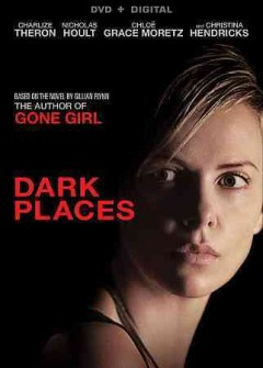 Dark places /  An A24 release ; Exclusive Media presents ; a Denver & Deliah films Hugo productions Mandalay Pictures production ; written and directed by Gilles Paquet-Brenner ; produced by Stéphane Marsil, Charlize Theron, Azim Bolkiah, A.J. Dix, Matt Jackson, Beth Kono, Matthew Rhodes, Cathy Schulman.