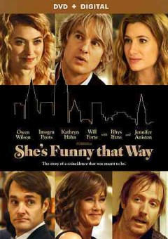 She's funny that way /  written by Peter Bogdanovich, Louise Stratten ; directed by Peter Bogdanovich. - written by Peter Bogdanovich, Louise Stratten ; directed by Peter Bogdanovich.