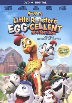 Huevos : Little Rooster's egg-cellent adventure / directed by Gabriel Riva ... and others ; English version directed by Melanie Simka? ; written by Gabriel Riva ... and others ; produced by Gabriel Riva ... and others.