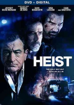 Heist /  producers, Randall Emmett [and five others] ; writers, Stephen Cyrus Sepher, Max Adams  director, Scott Mann. - producers, Randall Emmett [and five others] ; writers, Stephen Cyrus Sepher, Max Adams  director, Scott Mann.