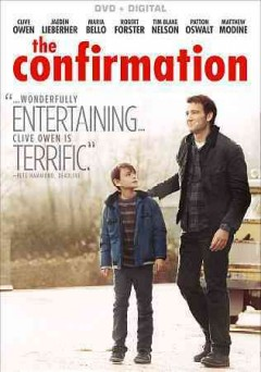 The confirmation /  Saban Films ; Great Point Media ; Bungalow Media + Entertainment ; Lighthouse Pictures ; Great Point Media presents ; in association with Sapphire Fire Limited a Bungalow Media + Entertainment Production ; produced by Todd Hoffman, Bob Nelson ; written and directed by Bob Nelson.