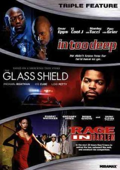 In too deep ; Glass shield ; Rage in Harlem.